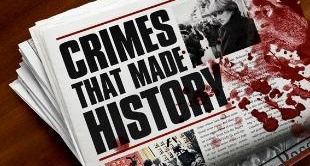 CRIMES THAT MADE HISTORY
