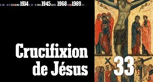 02 - APRIL 3, 33 : THE CRUCIFIXION OF JESUS